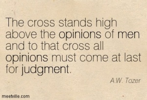 Quotation-A-W-Tozer-opinions-men-judgment-Meetville-Quotes-69343
