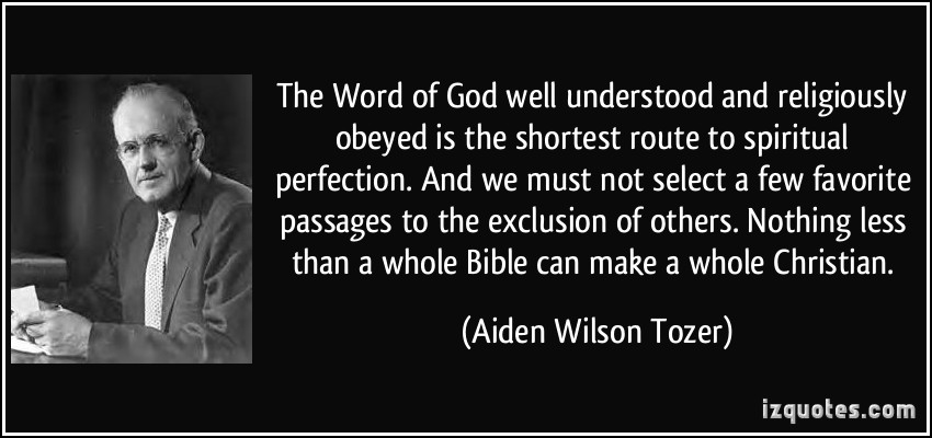 quote-the-word-of-god-well-understood-and-religiously-obeyed-is-the-shortest-route-to-spiritual-aiden-wilson-tozer-186382