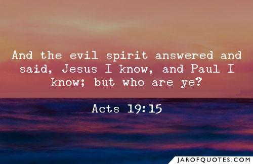 87654-and-the-evil-spirit-answered-and-said-jesus-i-know-and-paul-i-know-but-who-are-ye